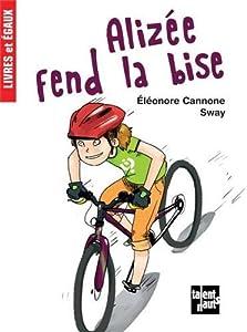 vignette de 'Alizée fend la bise (Eléonore Cannone)'