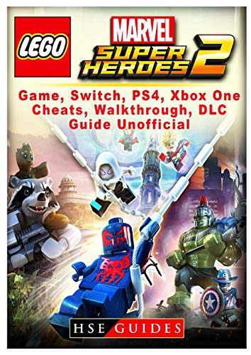 Lego Marvel Super Heroes 2 Game, Switch, Ps4, Xb One, Cheats, Walkthrough, DLC, Guide Unofficial (Ps4 Hero Lego)