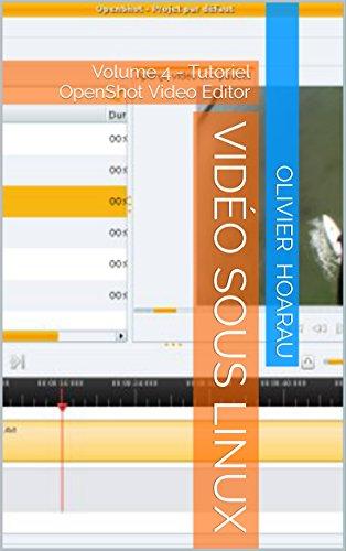 Vido sous Linux: Volume 4 - Tutoriel OpenShot Video Editor