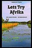 """Afrika Buch """"Lets Try Afrika"""": Ein Abenteuer-Reisebericht"""