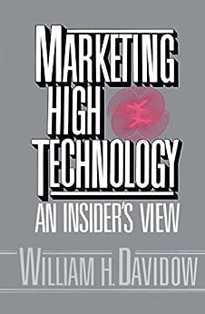 Marketing High Technology (English Edition) von [Davidow, William H.]