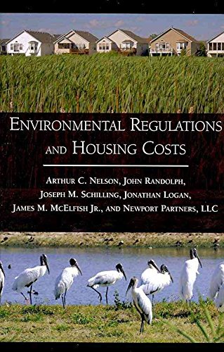 [(Environmental Regulations and Housing Costs)] [By (author) Arthur C. Nelson ] published on (July, 2009)