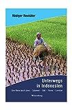 Unterwegs in Indonesien: Eine Reise durch Java, Sulawesi, Bali, Flores und Lombok (German Edition)