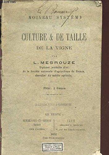NOUVEAU SYSTEME DE CULTURE & DE TAILLE DE LA VIGNE