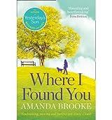 [(Where I Found You)] [ By (author) Amanda Brooke ] [June, 2014]