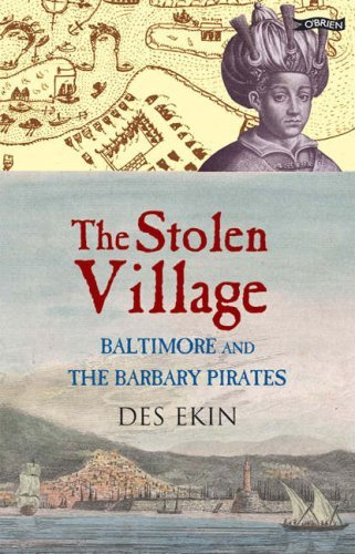 By Des Ekin - The Stolen Village: Baltimore and the Barbary Pirates
