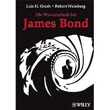 Die Wissenschaft Bei James Bond by Lois H. Gresh (2008-11-12)