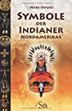 Symbole der Indianer Nordamerikas - Heike Owusu