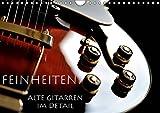 Feinheiten - Alte Gitarren im Detail (Wandkalender 2019 DIN A4 quer): Markante Details alter Gitarren. (Monatskalender, 14 Seiten ) (CALVENDO Kunst)