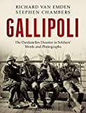 Gallipoli: The Dardanelles Disaster in Soldiers' Words and Photographs (Soldiers Words & Photographs 2)