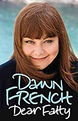 [(Dear Fatty)] [By (author) Dawn French] published on (October, 2008)