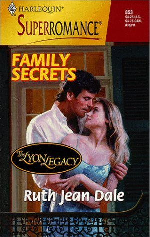 Family Secrets: The Lyon Legacy (Harlequin Superromance No. 853) by Ruth Jean Dale (1999-07-01)