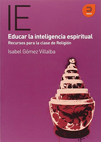 Educar la Inteligencia Espiritual (Expresiones) por Isabel Gomez Villalba
