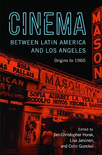Cinema between Latin America and Los Angeles: Origins to 1960 Descargar ebooks PDF