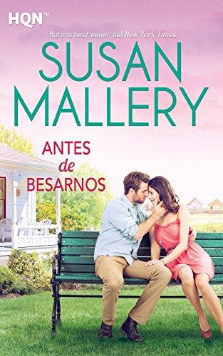 Antes de besarnos (HQN) por Susan Mallery