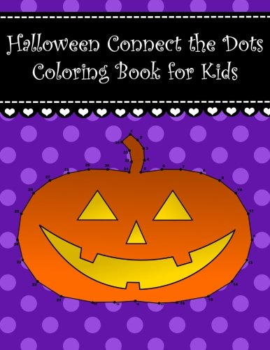 Halloween Connect the Dots Coloring Book for Kids: Big Halloween dot to dot coloring book for kids. Large cute pictures witch owl candle moon cat (Connect The Dots Coloring Books For Kids)