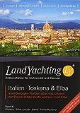 Landyachting 06 Italien. Toskana & Elba: Vom bergigen Norden über das Chianti zur Etruskischen Küste und zur Insel Elba -