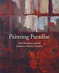 Painting Paradise: Julia Wroughton and the Inniemore School of Painting