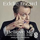 Believe Me: A Memoir of Love, Death and Jazz...