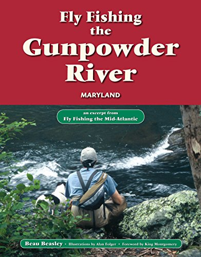 Fly Fishing the Gunpowder River, Maryland: An Excerpt from Fly Fishing the Mid-Atlantic (English Edition) por Beau Beasley