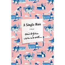 A Single Man: A Novel (FSG Classics) by Christopher Isherwood (2013-06-11)