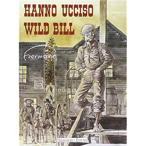 Hanno ucciso Wild Bill - Wild Bill