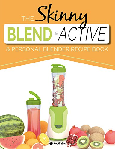the-skinny-blend-active-personal-blender-recipe-book-great-tasting-nutritious-smoothies-juices-shake