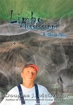 Limbo Mississippi (English Edition) di [Douglas J McGregor]