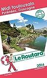 Guide du Routard Midi toulousain (Pyrénées, Gascogne) 2014