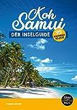 Koh Samui Reiseführer - der Inselguide: 99 spannende To-Dos (inkl. Karten)