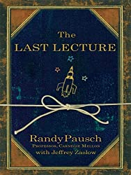 The Last Lecture (Thorndike Nonfiction) by Randy Pausch (2008-06-01)