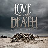 Songtexte von Love and Death - Between Here & Lost