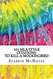 Best Reviewed - 101 MLA Style Citations: To Kill A Mockingbird: Review