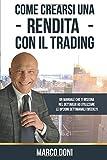 Come Crearsi Una Rendita Con Il Trading: Capire Le Opzioni Settimanali Weekly