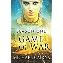 A Game of War Season One: Volume 1 by Mr Michael Cairns (2014-06-12)
