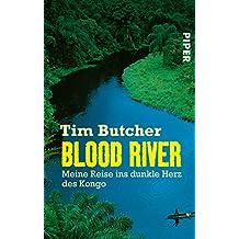 Blood River: Meine Reise ins dunkle Herz des Kongo (National Geographic Taschenbuch 40340) (German Edition)