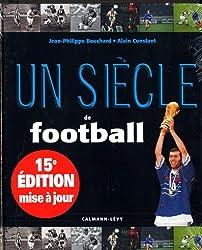 Un siècle de football 2011 - 15 ème édition mise à jour