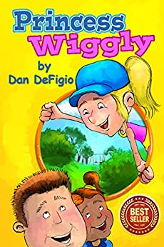 Princess Wiggly: Exercise and nutrition for children by [DeFigio, Dan, Publishing, Iron Ring]