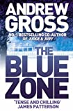 The Blue Zone by Andrew Gross (2007-06-04)