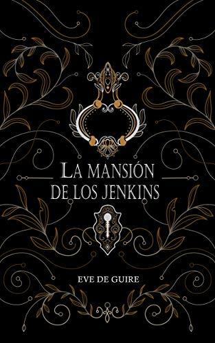 La mansión de los Jenkins de Eve Guiré