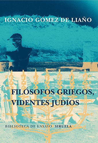 Filósofos griegos, videntes judíos (Biblioteca de Ensayo / Serie mayor)