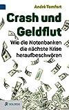 Crash und Geldflut: Wie die Notenbanken die nächste Krise heraufbeschwören (Goldegg Gesellschaft)