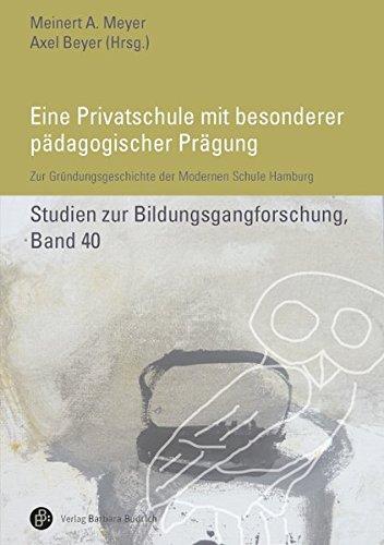Eine Privatschule mit besonderer pädagogischer Prägung: Zur Gründungsgeschichte der Modernen Schule Hamburg (Studien zur Bildungsgangforschung)