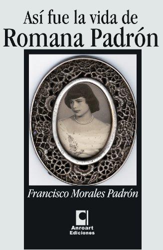 Así fue la vida de Romana Padrón por Francisco Morales Padrón