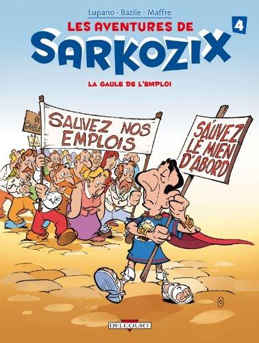 Aventures de Sarkozix T04 Gaule de l'emploi