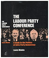 The Labour Party Conference: A Study in Intra-party Democracy
