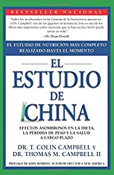 El estudio de China / The China Study: Efectos Asombrosos En La Dieta, La Perdida De Peso Y La Salud a Largo Plazo / Startling Implications for Diet, Weight Loss, and Long-term Health
