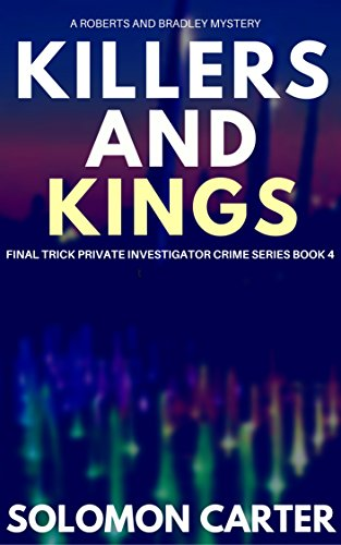 Killers and Kings: Final Trick Private Investigator Crime Thriller Series Book 4