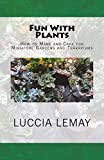 #5: Fun with Plants: How to Make and Care for Miniature Gardens and Terrariums