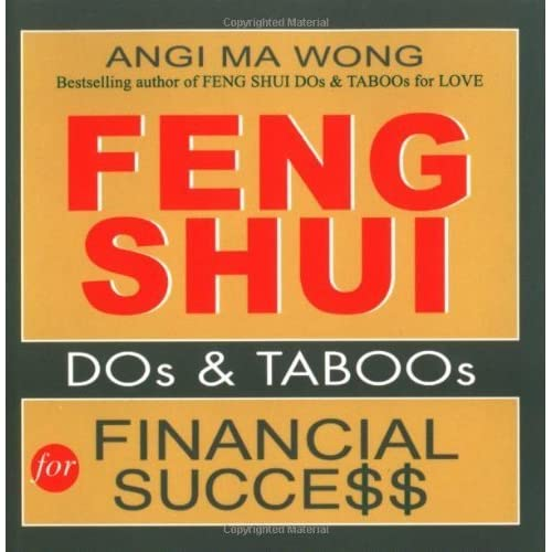 Feng Shui Do's and Taboos for Financial Success (Feng Shui DOs & TABOOs) by Angi Ma Wong (2003-08-15)